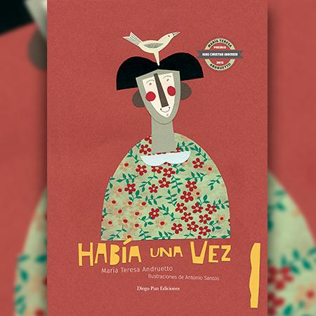 Había una vez - María Teresa Andruetto / Antonio Santos